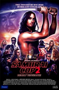 """Samurai Cop 2: Deadly Vengeance"" Theatrical Poster"